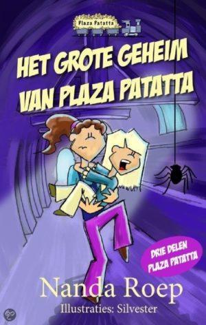 Het grote geheim van Plaza Patatta - Nanda Roep